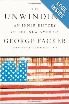 George Packer: The Unwinding: An Inner History of the New America.""